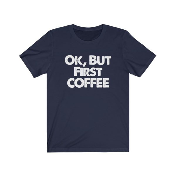 Ok, But First COFFEE | 18398 2