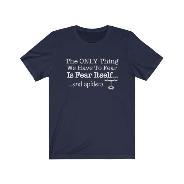 The Only Think We Have To Fear Is Fear Itself... And Spiders | 18398