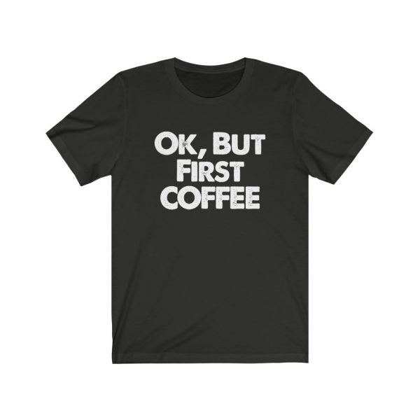 Ok, But First COFFEE | 18534 1