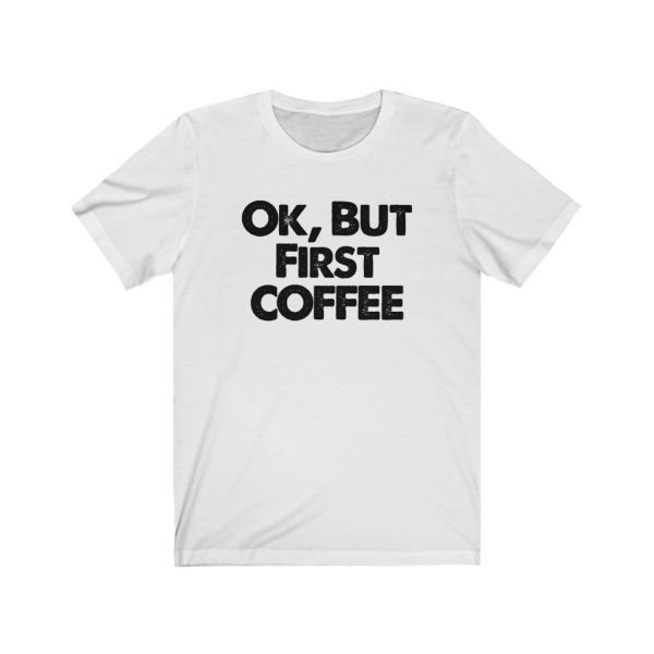 Ok, But First COFFEE | 18542 2