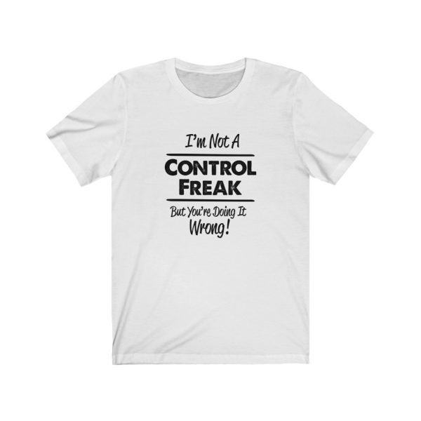 I'm Not A Control Freak - But You're Doing It Wrong! | 18542 8