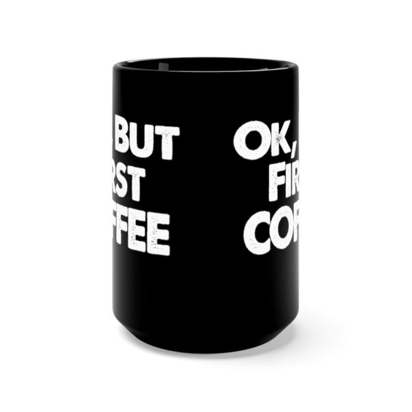 Ok, But First COFFEE | 43021 1