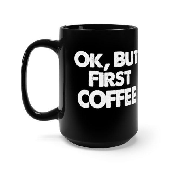 Ok, But First COFFEE | 43021 2