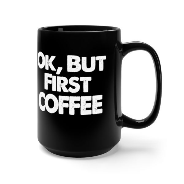 Ok, But First COFFEE | 43021 3