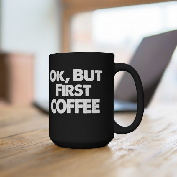 Ok, But First COFFEE | 43021