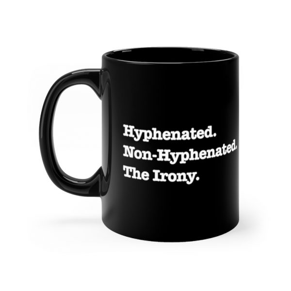 Hyphenated. Non-Hyphenated. The Irony. | 44329