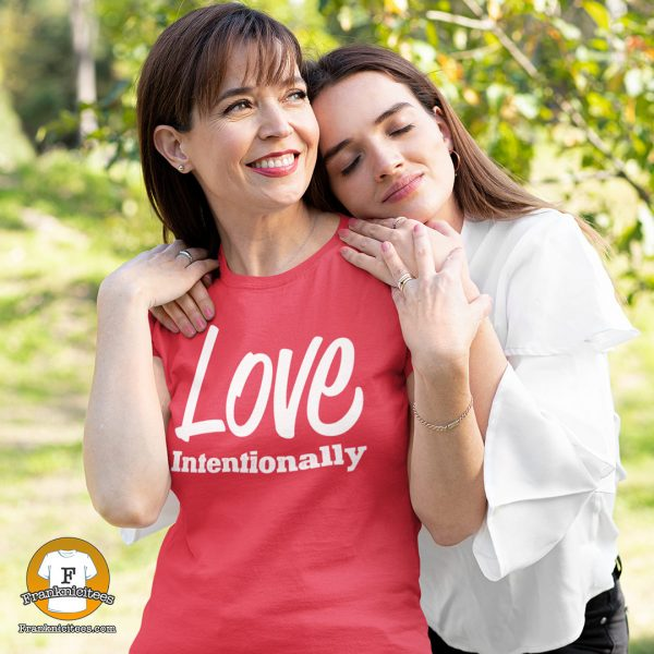 """woman wearing a t-shirt that says """"Love Intentionally"""""""