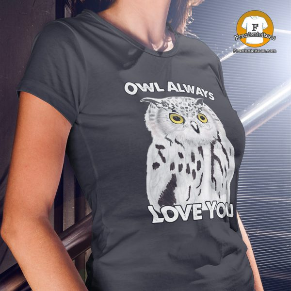 woman wearing a t-shirt with picture of an owl and the words owl always love you