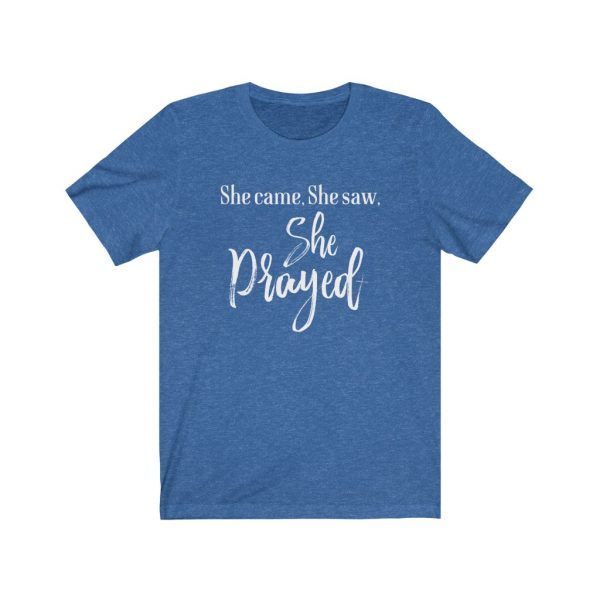 She came, She saw, She Prayed - t-shirt | 18326 3