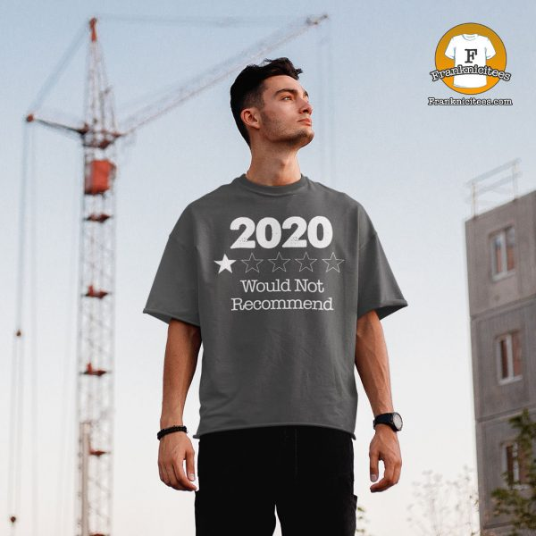 "man wearing a t-shirt that says ""2020 Would Not Recommend"""