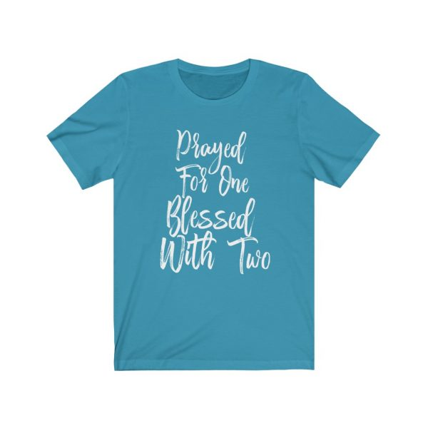 Prayed For One Blessed With Two - Parents of Twins T-shirt | 18054 2