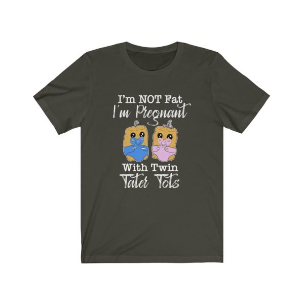 I'm Not Fat I'm Pregnant With Twin Tater Tots | 64311