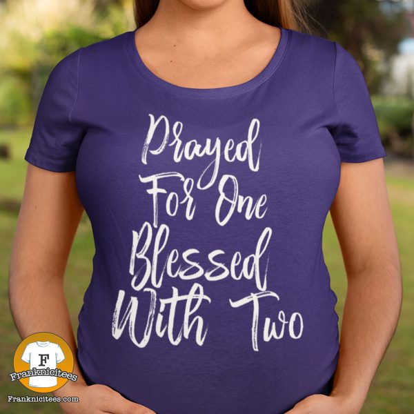 Prayed For One Blessed With Two - Parents of Twins T-shirt | blessed with two