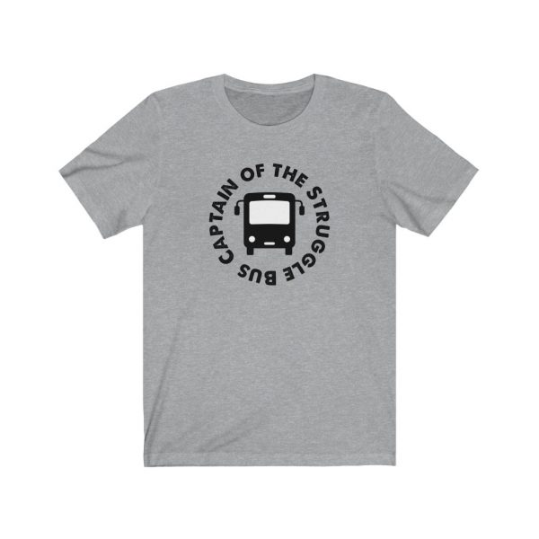 Captain Of The Struggle Bus - Short Sleeve Tee | 18078