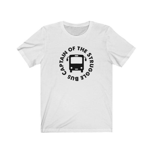 Captain Of The Struggle Bus - Short Sleeve Tee | 18542