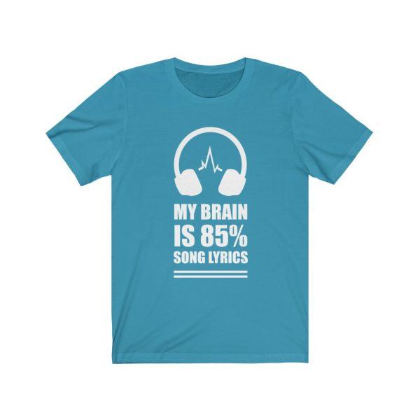 My Brain is 85% Song Lyrics - Short Sleeve Tee | 18054 1