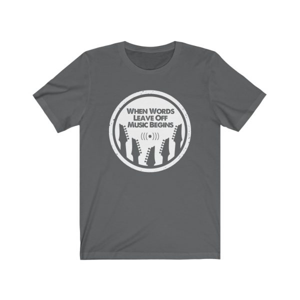 When words leave off music begins | T-shirt | 18070 2