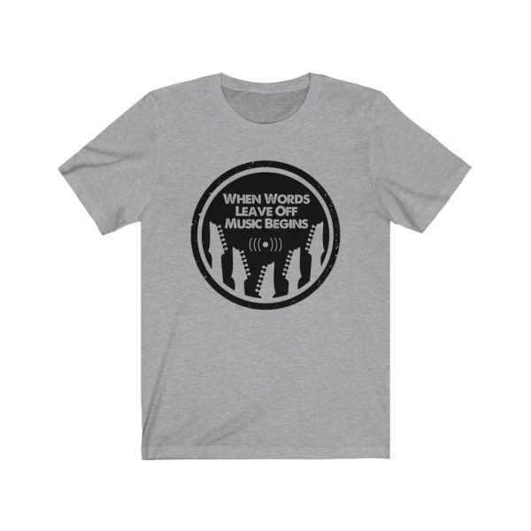 When words leave off music begins | T-shirt | 18078 2
