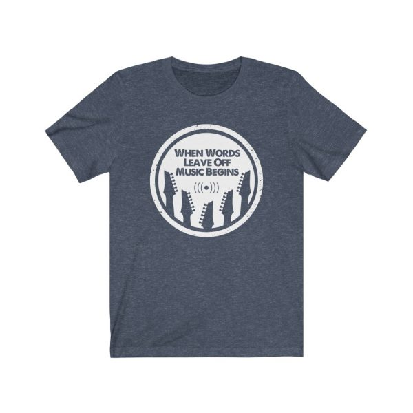 When words leave off music begins | T-shirt | 18270 2