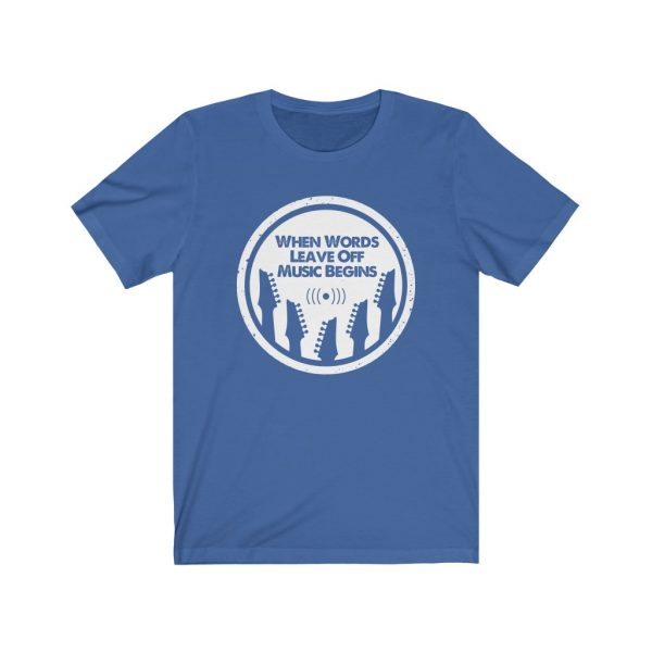 When words leave off music begins | T-shirt | 18518 3