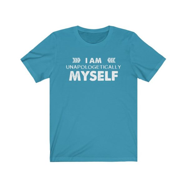 I am unapologetically myself | T-shirt | 18054 5
