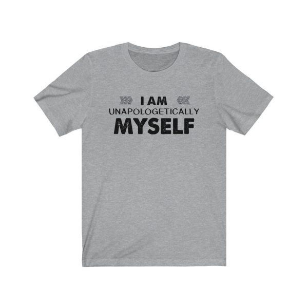 I am unapologetically myself | T-shirt | 18078 5
