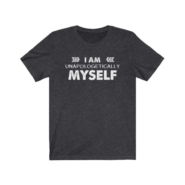 I am unapologetically myself | T-shirt | 18150 1
