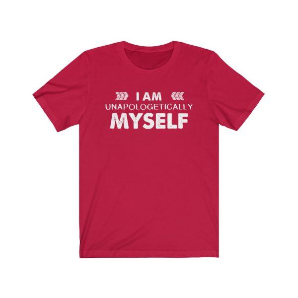 I am unapologetically myself | T-shirt | 18446 5