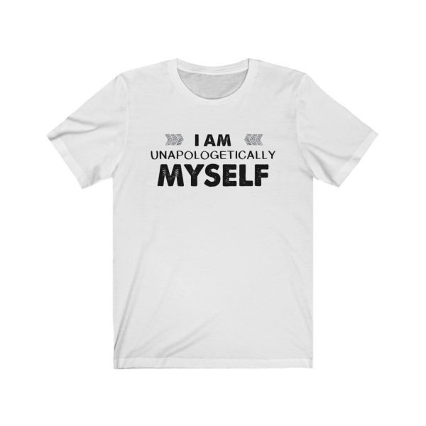 I am unapologetically myself | T-shirt | 18542 5