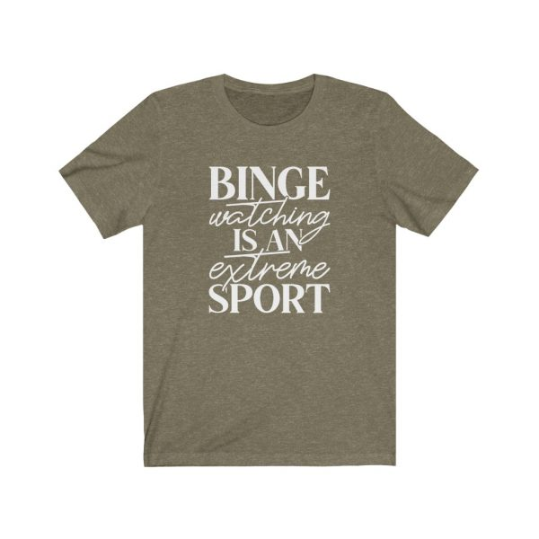 Binge watching is an extreme sport | t-shirt | 39562 3