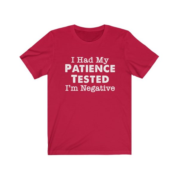 I had my patience tested - I'm Negative | Sarcastic Tee | 18446