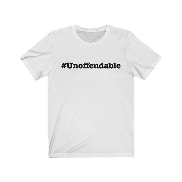 Unoffendable | #Unoffendable| Unisex Jersey Short Sleeve Tee | 18542 1