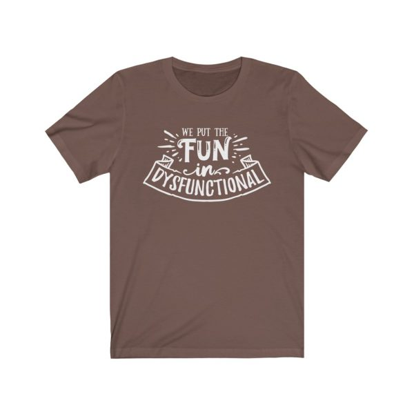 We put the fun in dysfunctional - Sarcastic T-shirt | 39583 1
