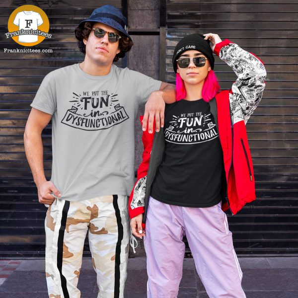 "Couple wearing a t-shirt that says ""we put the fun in dysfunctional"""