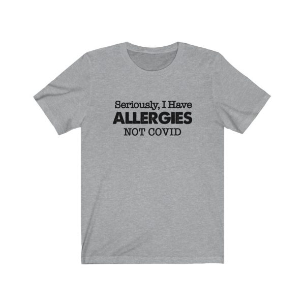 Seriously, I have Allergies Not COVID | 18076 1