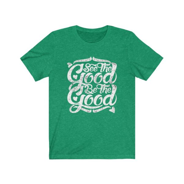 See The Good, Be The Good | T-shirt | 18246 1