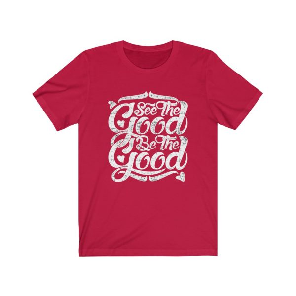 See The Good, Be The Good | T-shirt | 18446 3