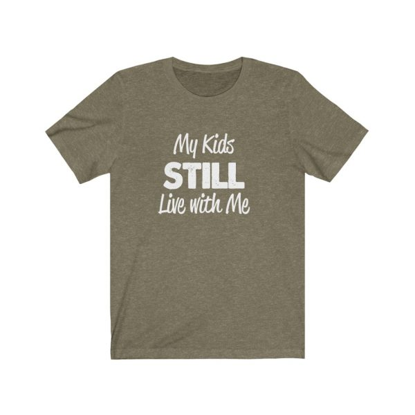My Kids Still Live With Me | Kids At Home | Unisex Jersey Short Sleeve Tee | 39562 1