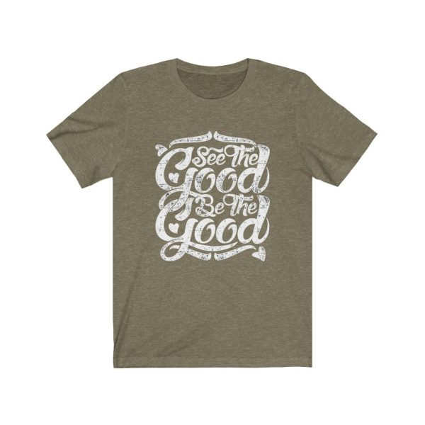 See The Good, Be The Good | T-shirt | 39562 4