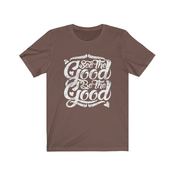See The Good, Be The Good | T-shirt | 39583 2