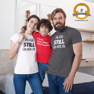 My Kids Still Live with me t-shirt