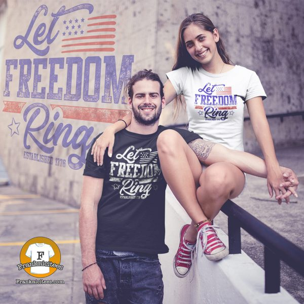 """Man and Woman wearing a shirt that says """"Let Freedom Ring"""""""