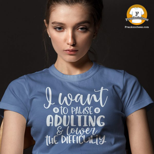 I want to pause adulting and lower the difficulty