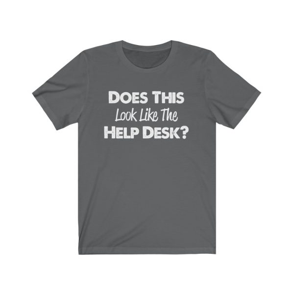 Help Desk   Does This Look Like The Help Desk   18070