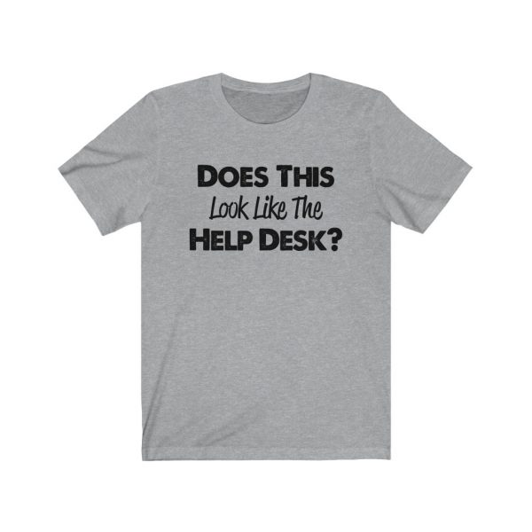 Help Desk   Does This Look Like The Help Desk   18078
