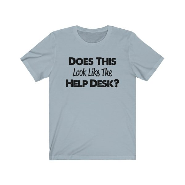 Help Desk   Does This Look Like The Help Desk   18358