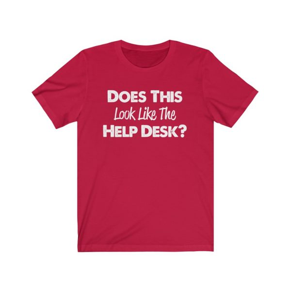 Help Desk   Does This Look Like The Help Desk   18446