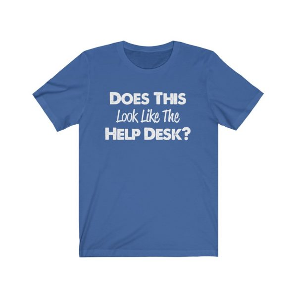 Help Desk   Does This Look Like The Help Desk   18518