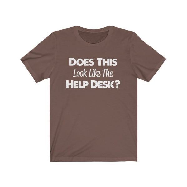Help Desk   Does This Look Like The Help Desk   39583