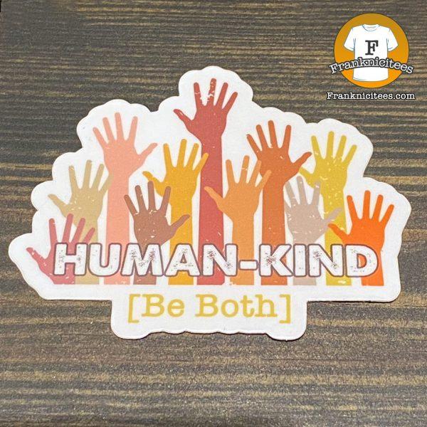 Human Kind Be Both Sticker
